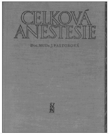 Celková anestezie (J. Pastorová)