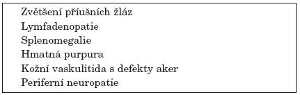 Klinické rizikové faktory přechodu Sjögrenova syndromu v lymfom.