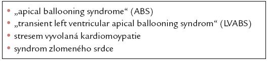 Synonyma pro Tako‑tsubo kardiomyopatii.