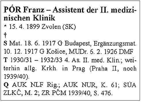 Potvrdenie o pôsobení MUDr. Františka Póra vo Všeobecnej nemocnici v Prahe v školskom roku 1930/1931– 1932/1933. MUDr. František Pór bol v tom čase 4. asistentom na II. internej klinike Nemeckej lekárskej fakulty v Prahe.
