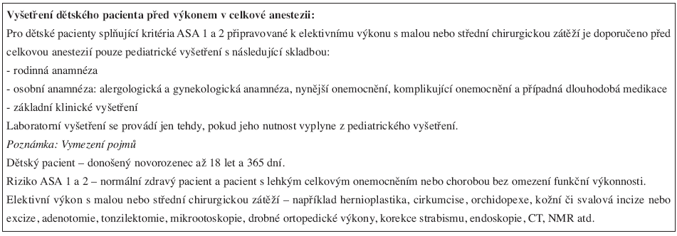Doporučení ČSARIM pro vyšetření dětského pacienta před výkonem v celkové anestezii (6. 11. 2006).