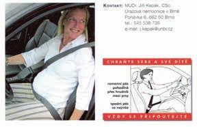 Ukázka správného umístění bezpečnostních pásů a pracoviště autora projektu Chraňte sebe a své dítě, vždy se připoutejte