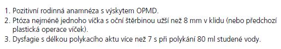 Základní klinická kritéria pro dominantní OPMD [7,8].
