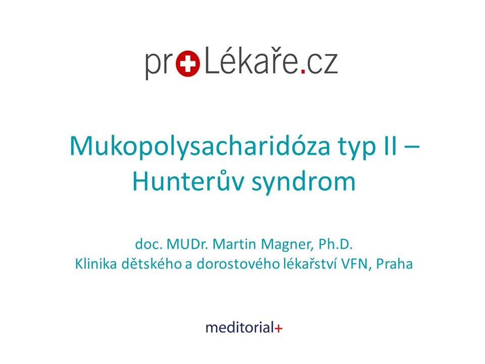 Mukopolysacharidóza typ II – Hunterův syndrom - 0