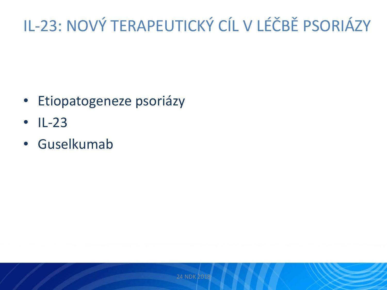 IL-23: Nový terapeutický cíl v léčbě psoriázy - 3