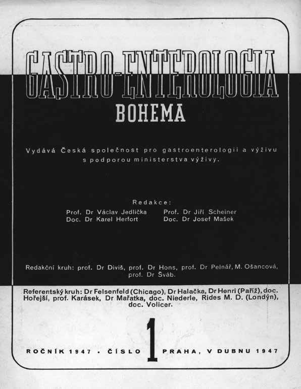První číslo časopisu gastroenterologické společnosti, který se nazýval Gastroenterologia Bohema, vyšlo v dubnu roku 1947