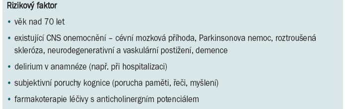 Faktory zvyšující riziko CNS nežádoucích účinků antimuskarinik.