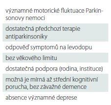Indikační kritéria pro nasazení terapie intraduodeálním gelem levodopa (Duodopa).
